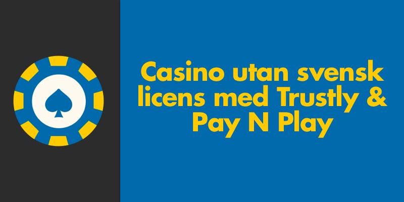 trustly casino utan spelpaus
